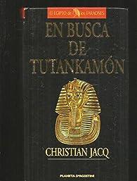 EN BUSCA DE TUTANKAMON par Christian Jacq