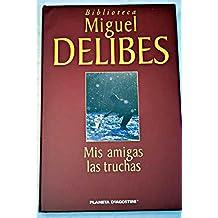 Mis Amigas Las Truchas. Del Block De Notas De Un Pescador De Ribera