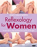 Reflexology for Women: Simple Step-by-Step Treatments for Women of All Ages