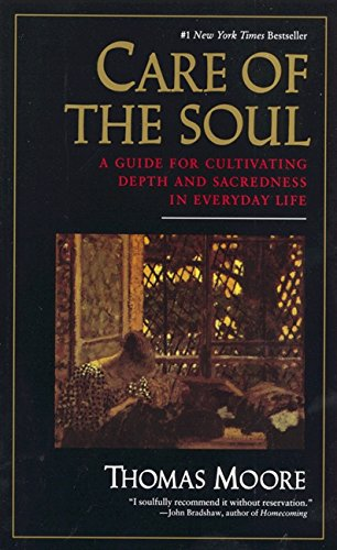 care-of-the-soul-a-guide-for-cultivating-depth-and-sacredness-in-everyday-life