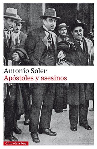 Apóstoles y asesinos (Narrativa) por Antonio Soler