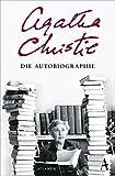 Die Autobiographie - Agatha Christie
