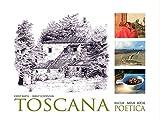 Toscana Poetica: Kultur - Natur - Küche - Ernst Barth