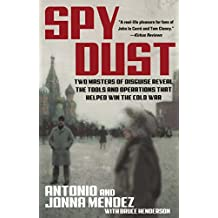 Spy Dust: Two Masters of Disguise Reveal the Tools and Operations that Helped Win the Cold War (English Edition)