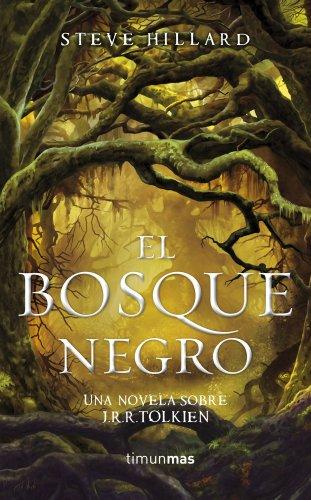 El Bosque Negro. Una novela sobre J. R. R. Tolkien (Fantasía Épica)