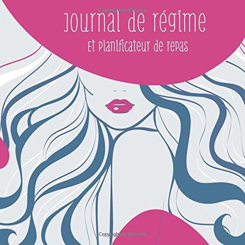 Journal de regime et planificateur de repas: French Edition, 3 Month Food Journal par Jonathan Bowers