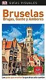 Guía Visual Bruselas, Brujas Gante y Amberes: Las guías que enseñan lo que otras solo cuentan