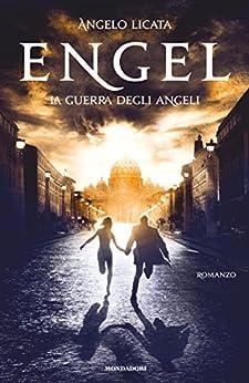 Engel: La guerra degli angeli di [Licata, Angelo]