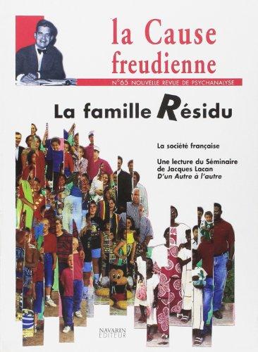 Cause Freudienne 65 la Famille Residu par Collectif