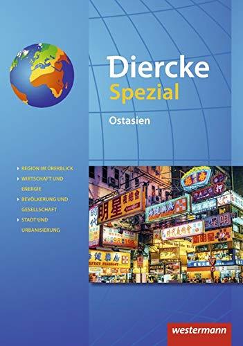 Diercke Spezial - Aktuelle Ausgabe für die Sekundarstufe II: Ostasien