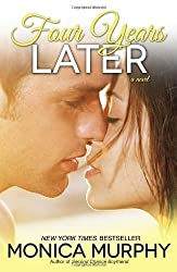 Four Years Later: A Novel (One Week Girlfriend Quartet) by Murphy, Monica (2014) Paperback