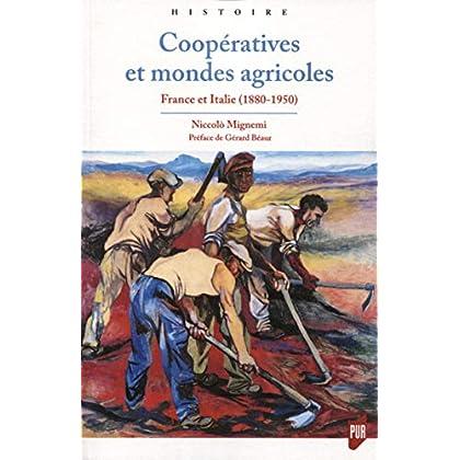 Coopératives et mondes agricoles: France et Italie (1880-1950). Préface de Gérard Béaur