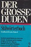 Der große Duden, Bd. 2: Duden Stilwörterbuch der deutschen Sprache. Die Verwendung der Wörter im Satz. Grundlegend für gutes Deutsch