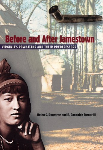 Before and After Jamestown: Virginia's Powhatans and Their Predecessors (Native Peoples, Cultures, and Places of the Southeastern United States) by Helen C. Rountree (2002-06-30)
