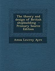 Theory and Design of British Shipbuilding