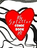 My Splatter Comic Book Kit: Blank Comic Sketchbook Template Kit For Adults And Teens. Heart Shape Wavy Lines Theme | Get Creative With Your Own Your ... Perfect For Cartoon and Mature Comic Lovers