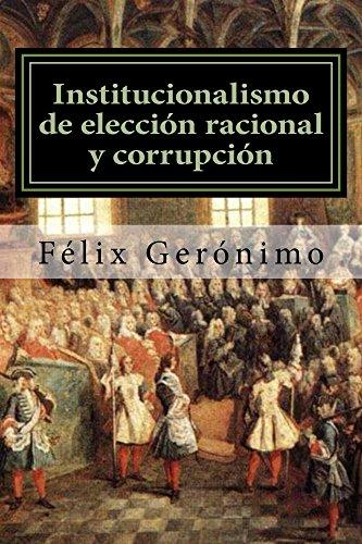 Institucionalismo de elección racional y corrupción por Félix Gerónimo
