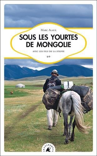 Sous les yourtes de Mongolie par Marc Alaux