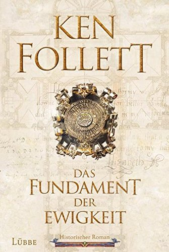 Follett, Ken: Das Fundament der Ewigkeit