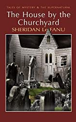 The House by the Churchyard (Tales of Mystery & The Supernatural)
