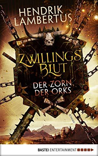 Zwillingsblut - Der Zorn der Orks: Roman