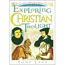 Exploring Christian Thought: Nelson's Christian Cornerstone Series by Tony Lane (1996-05-20)