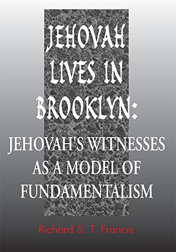 Jehovah Lives in Brooklyn: Jehovah's Witnesses as a Model of Fundamentalism (English Edition) por Richard S. Francis