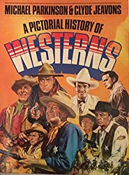 Pictorial History of Westerns (Gondola Books)