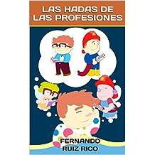 Las hadas de las profesiones: Cuento infantil bilingüe español-inglés (Cuentos solidarios con valores nº 6)