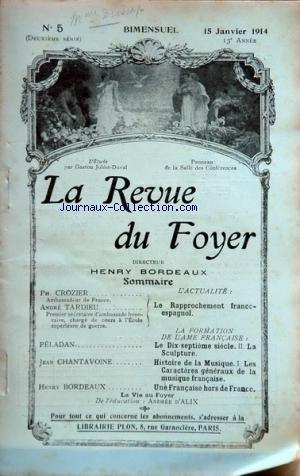 REVUE DU FOYER (LA) [No 5] du 15/01/1914 - LA RAPPROCHEMENT FRANCE-ESPAGNOL PAR CROZIER ET TARDIEU - LE 17EME SIECLE - LA SCULPTURE PAR PELADAN - HISTOIRE DE LA MUSIQUE PAR CHANTAVOINE - UNE FRANCAISE HORS DE FRANCE PAR BORDEAUX - LA VIE AU FOYER PAR D'ALIX