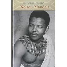 Nelson Mandela (Champion of Freedom) by Kem Knapp Sawyer (2011-10-02)