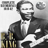 B. B. King: Complete Recordings 1949-1962
