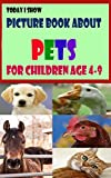 Today I Show: picture book about pets for children age 4-9