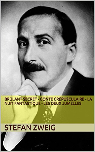 Brûlant secret-Conte crépusculaire-La nuit fantastique-Les deux jumelles (French Edition)