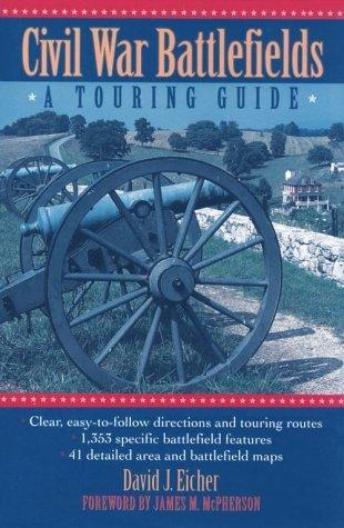 Civil War Battlefields: A Touring Guide by David J. Eicher (1995-04-01)
