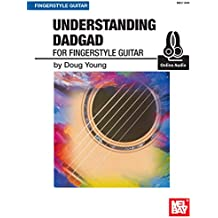 Understanding DADGAD for Fingerstyle Guitar (English Edition)