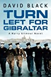 Turn Left for Gibraltar (A Harry Gilmour Novel)