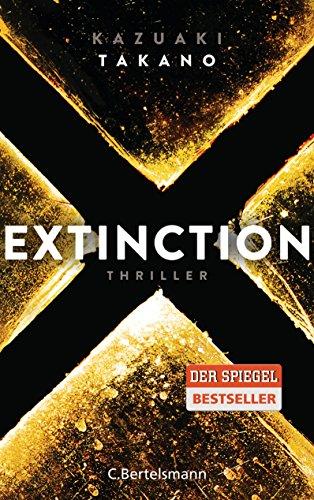 Buchseite und Rezensionen zu 'Extinction: Thriller' von Kazuaki Takano