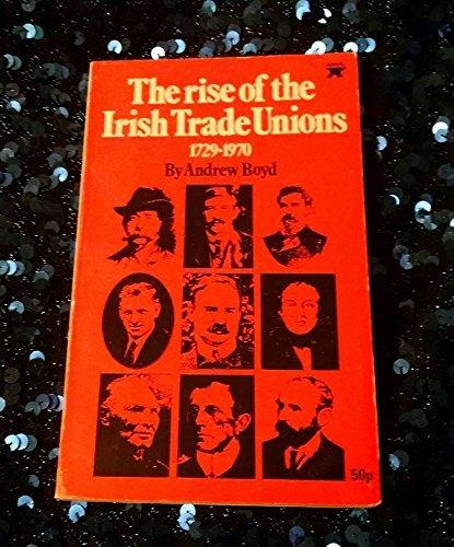 Portada del libro Rise of the Irish Trade Unions, 1729-1970 by Andrew Boyd (1972-03-06)