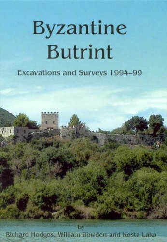 Byzantine Butrint: Excavations and Surveys 1994-99 (Butrint Archaeological Monographs) by Hodges, Richard, Bowden, William, Lako, Kosta (2004) Hardcover