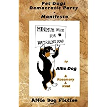 Pet Dogs Democratic Party Manifesto by Rosemary J Kind (2015-01-05)