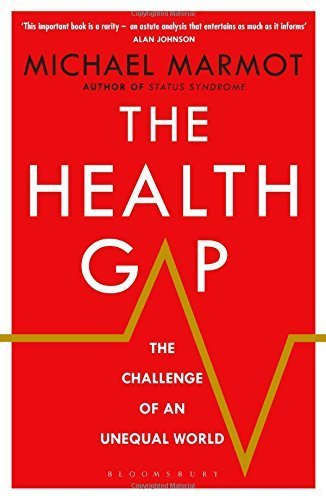 The Health Gap: The Challenge of an Unequal World by Michael Marmot (2015-09-10)