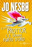 Il dottor Prottor e il grande furto d'oro : romanzo