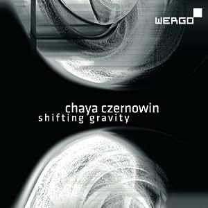 Czernowin: Shifting Gravity / Wintersongs III