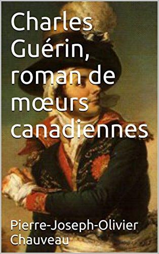 Charles Gurin, roman de murs canadiennes