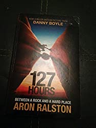 127 Hours by Aron Ralston (2004) Taschenbuch