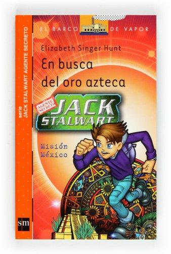 En busca del oro azteca (eBook-ePub) (Jack stalwart agente secreto) por Elizabeth Singer Hunt