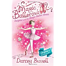 Delphie and the Magic Ballet Shoes (Magic Ballerina) by Darcey Bussell (2008-10-01)