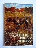 Come allevare e addestrare il KURZAHAAR O BRACCO TEDESCO