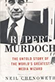 Rupert Murdoch: The Untold Story of the World's Greatest Media Wizard by Neil Chenoweth (2002-11-12)